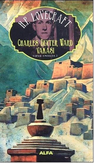 Charles Dexter Ward Vakası; Toplu Eserler 2