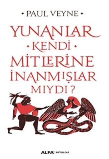 Yunanlar Kendi Mitlerine İnanmışlar Mıydı ?
