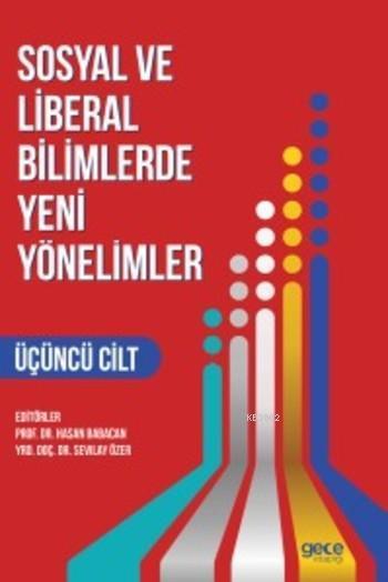 Sosyal ve Liberal Bilimlerde Yeni Yönelimler (Cilt 3)