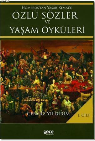 Homeros'tan Yaşar Kemal'e Özlü Sözler ve Yaşam Öyküleri Cilt: 1