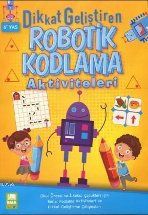 Dikkat Geliştiren Robotik Kodlama Aktiviteleri 6+Yaş