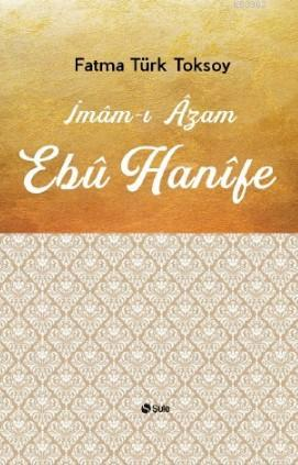 İmam - ı Azam Ebu Hanifi