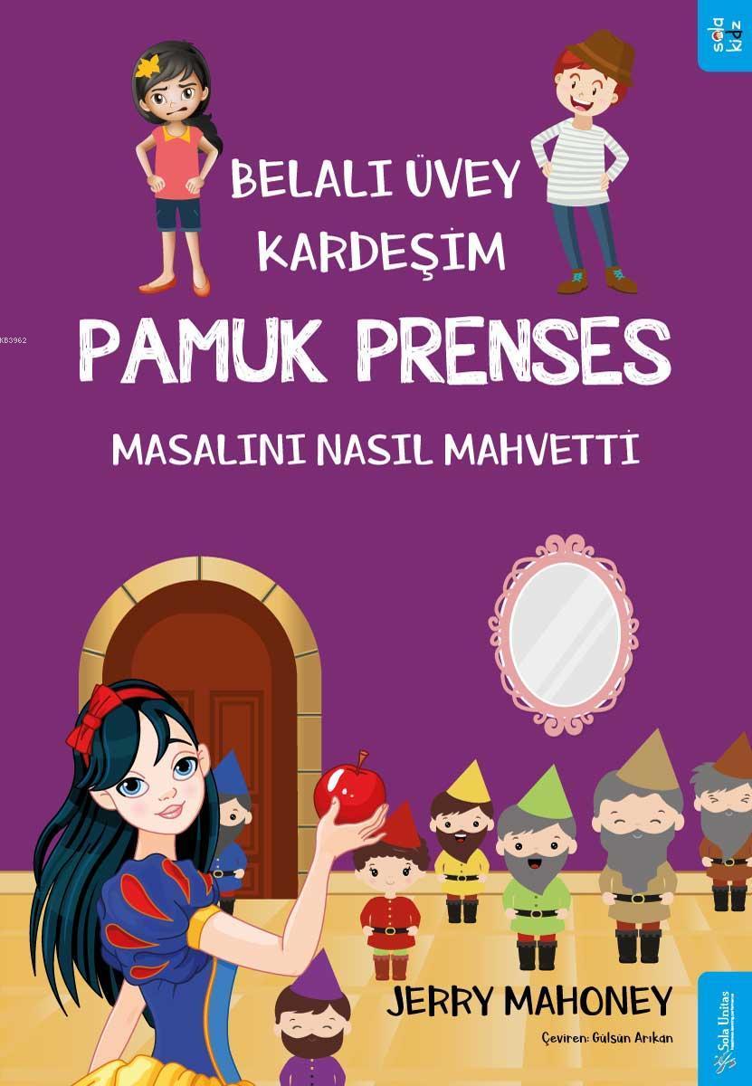 Belalı Üvey Kardeşim Pamuk Prenses Masalını Nasıl Mahvetti?
