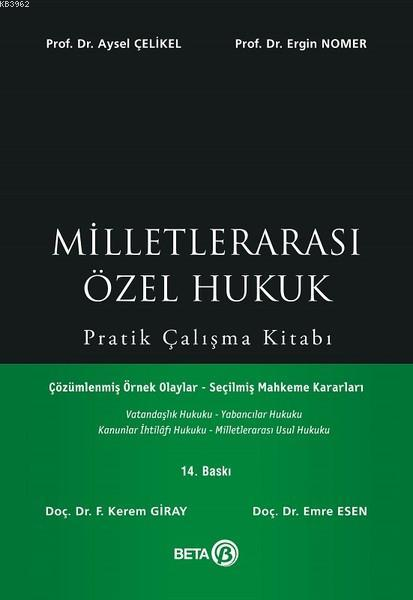 Milletlerarası Özel Hukuk Pratik Çalışma Kitabı; Çözümlenmiş Örnek Olaylar - Seçilmiş Mahkeme Kararları