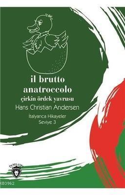 İl Brutto Anatroccolo - Seviye 3 - Çirkin Ördek Yavrusu; İtalyanca Hikayeler