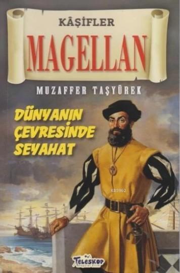 Magellan - Kaşifler Dünyanın Çevresinde Seyahat