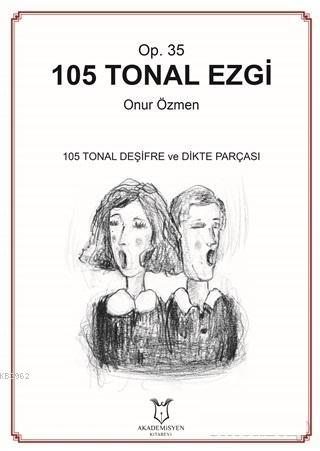 105 Tonal Ezgi - Op. 35; 105 Tonal Deşifre ve Dikte Parçası