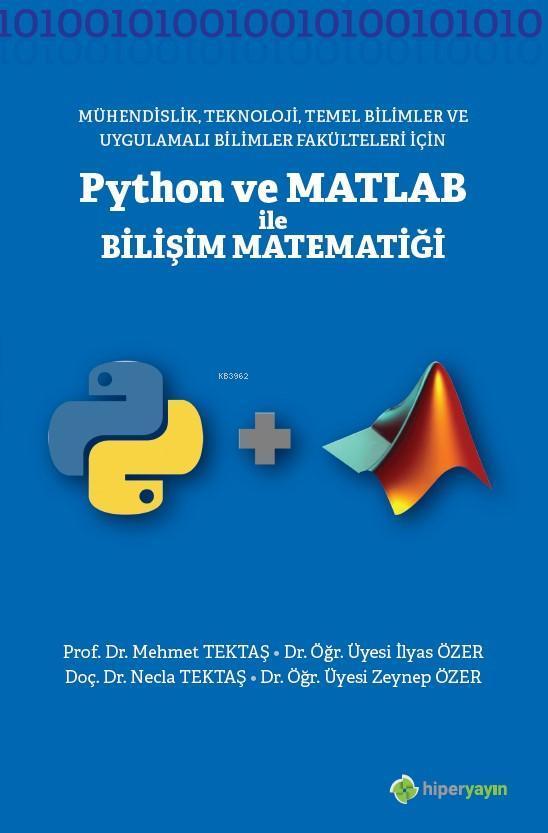 Mühendislik, Teknoloji, Temel Bilimler ve Uygulamalı Bilimler Fakülteleri için; Python ve Matlab ile Bilişi Matematiği