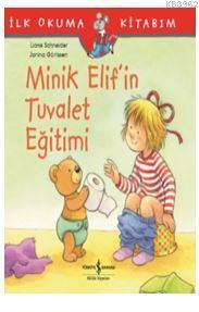 Minik Elif'in Tuvalet Eğitimi; İlk Okuma Kitabım
