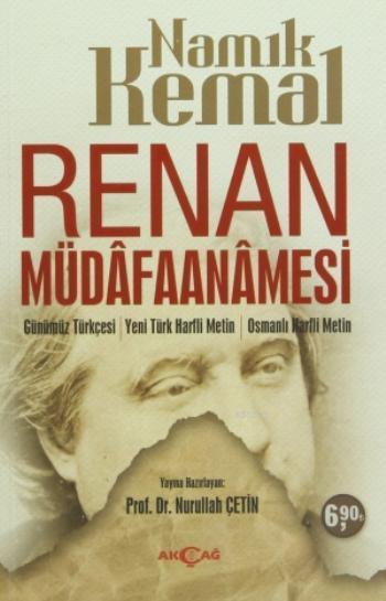 Renan Müdafaanamesi; Günümüz Türkçesi / Yeni Türk Harfli Metin / Osmanlı Harfli Metin