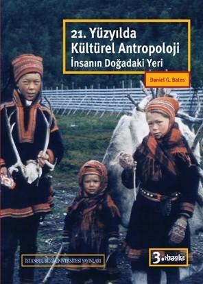 21. Yüzyılda Kültürel Antropoloji; İnsanın Doğadaki Yeri