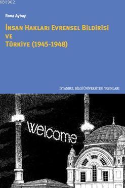 İnsan Hakları Evrensel Bildirisi Ve Türkiye; 1945-1948