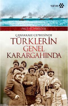 Çanakkale Cephesinde Türklerin Genel Karargahında