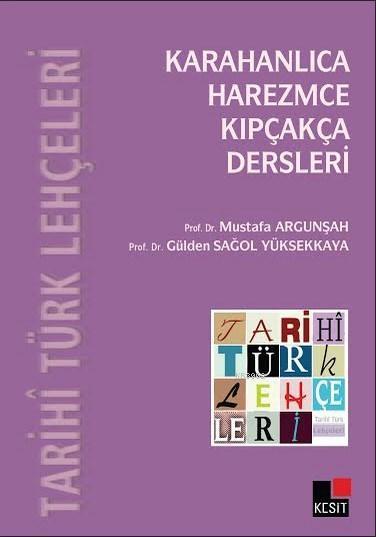 Tarihi Türk Lehçeleri; Karahanlıca, Harezmce, Kıpçakça Dersleri