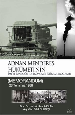 Adnan Menderes Hükümetinin; İMFye Sunduğu İlk Ekonomik İstikrar Programı (MEMORANDUM) 23 Temmuz 1958