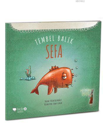 Tembel Balık Sefa (3+ Yaş); Leyla Fonten Serisi