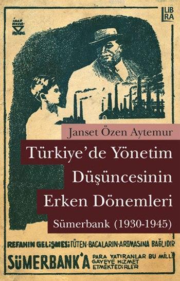 Türkiye'de Yönetim Düşüncesinin Erken Dönemleri; Sümerbank (1930-1945)