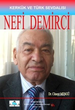 Kerkük ve Türk Sevdalısı Nefi Demirci