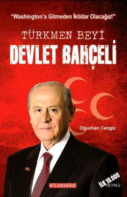 Türkmen Beyi Devlet Bahçeli; Washingtona Gitmeden İktidar Olacağız