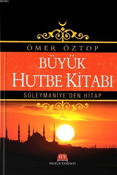 Büyük Hutbe Kitabı; Süleymaniyeden Hitab