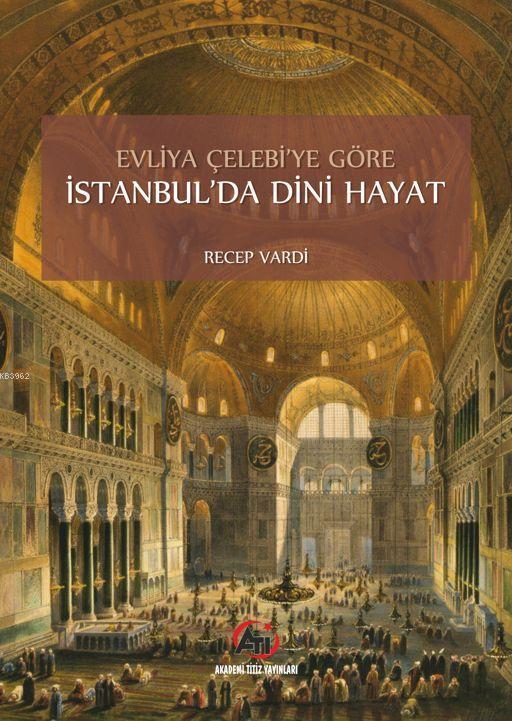 Evliya Çelebi'ye Göre İstanbul'da Dini Hayat