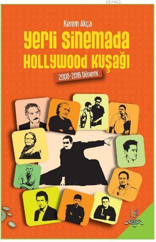Yerli Sinemada Hollywood Kuşağı; 2000 - 2016 Dönemi