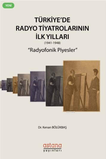 Türkiye'de Radyo Tiyatrolarının İlk Yılları (1941-1948); Radyofonik Piyesler