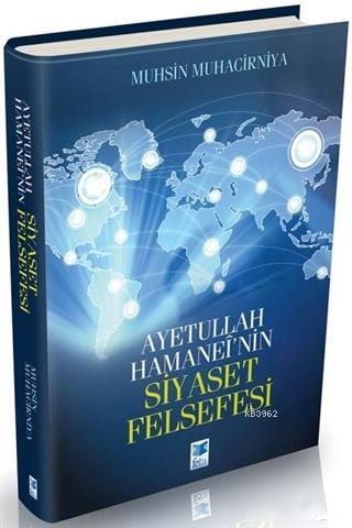 Ayetullah Hamanei'nin Siyaset Felsefesi