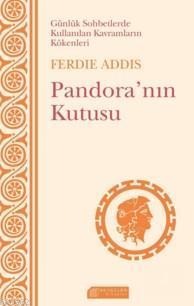 Pandora'nın Kutusu; Günlük Sohbetlerde Kullanılan Kavramların Kökenleri