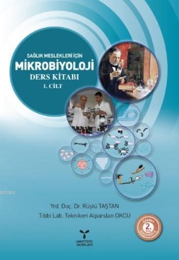 Mikrobiyoloji Cilt 1; Sağlık Meslek Liseleri İçin Ders Kitabı