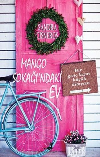 Mango Sokağındaki Ev; Bir Genç Kızın Küçük Dünyası