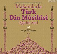 Makamlarla Türk Din Mûsikîsi Eğitim Seti