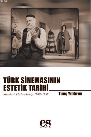Türk Sinemasının Estetik Tarihi; Standart Türlere Giriş: 1948-1959