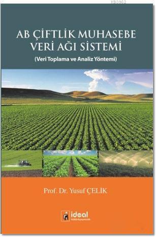 AB Çiftlik Muhasebe Veri Ağı Sistemi; Veri Toplama ve Analiz Yöntemi
