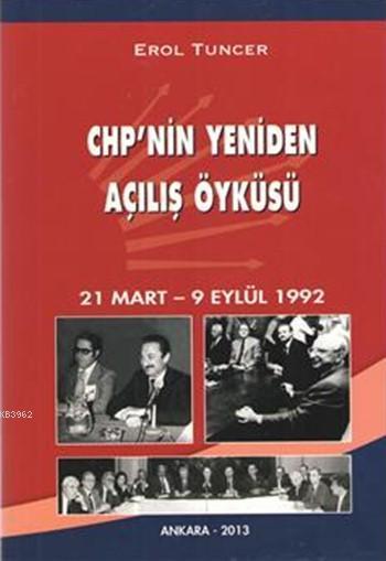 CHP'nin Yeniden Açılış Öyküsü; 21 Mart - 9 Eylül 1992