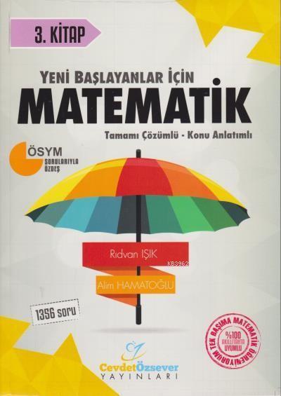 Cevdet Özsever - Yeni Başlayanlar İçin Matematik Serisi 3. Kitap Tamam