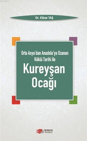 Kureyşan Ocağı; Orta Asya'dan Anadolu'ya Uzanan Köklü Tarih İle