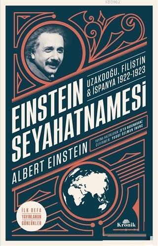 Einstein Seyahatnamesi; Uzakdoğu Filistin İspanya 1922 - 1923