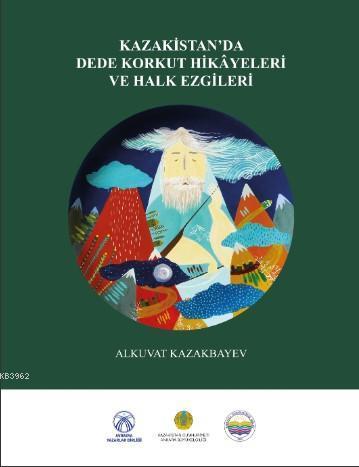 Kazakistan'da Dede Korkut Hikayeleri ve Halk Ezgileri