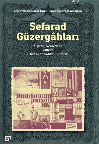 Sefarad Güzergahları; Arşivler, Nesneler ve ABD'de Osmanlı Yahudilerinin Tarihi