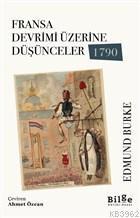 Fransa Devrimi Üzerine Düşünceler 1790