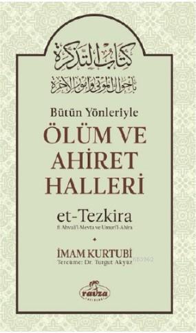Bütün Yönleriyle Ölüm ve Ahiret Halleri / Et-Tezkira