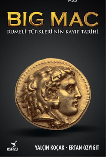 Big Mac; Rumeli Türkleri'nin Kayıp Tarihi