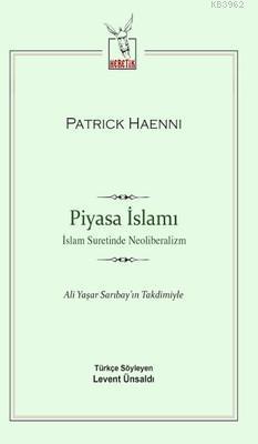 Piyasa İslamı; İslam Suretinde Neoliberalizm