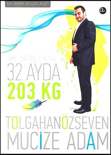 Mucize Adam; Ameliyatsız İlaçsız 32 Ayda 203 kg