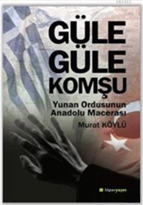 Güle Güle Komşu; Yunan Ordusunun Anadolu Macerası