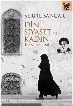 Din, Siyaset ve Kadın; İran Devrimi