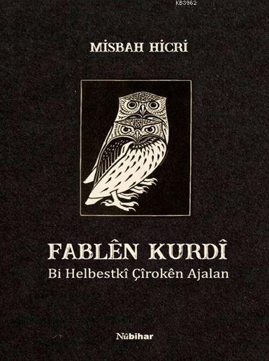 Fablen Kurdi; Bi Helbestkî Çîrokên Ajalan