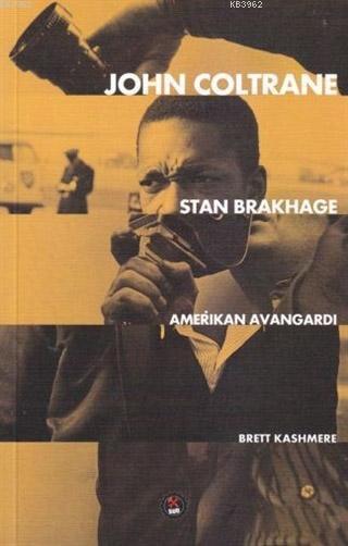 John Coltrane Stan Brakhage - Amerikan Avangardı