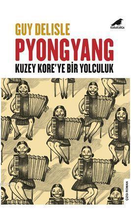 Pyongyang; Kuzey Kore'ye Bir Yolculuk